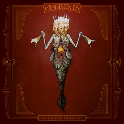 Oblivious - Creating Meaning - Artwork